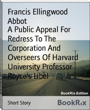 A Public Appeal For Redress To The Corporation And Overseers Of Harvard University Professor Royce's Libel