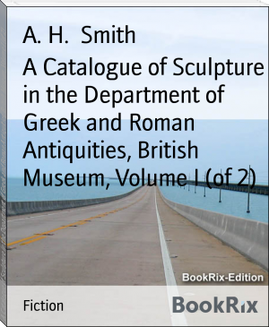 A Catalogue of Sculpture in the Department of Greek and Roman Antiquities, British Museum, Volume I (of 2)