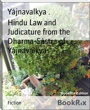 Hindu Law and Judicature from the Dharma-Sástra of Yájnavalkya