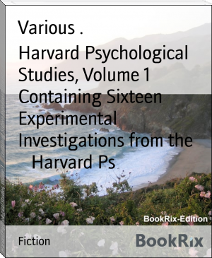 Harvard Psychological Studies, Volume 1        Containing Sixteen Experimental Investigations from the        Harvard Ps
