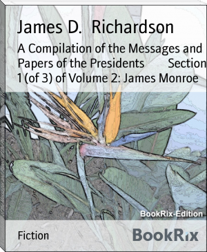A Compilation of the Messages and Papers of the Presidents        Section 1 (of 3) of Volume 2: James Monroe
