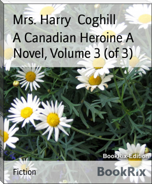 A Canadian Heroine A Novel, Volume 3 (of 3)