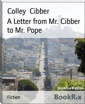 A Letter from Mr. Cibber to Mr. Pope