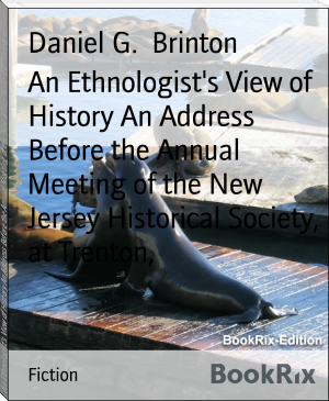 An Ethnologist's View of History An Address Before the Annual Meeting of the New Jersey Historical Society, at Trenton,