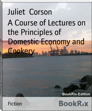 A Course of Lectures on the Principles of Domestic Economy and Cookery