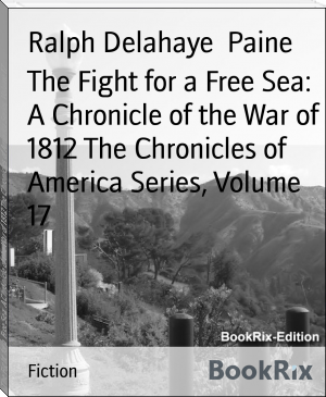 The Fight for a Free Sea: A Chronicle of the War of 1812 The Chronicles of America Series, Volume 17