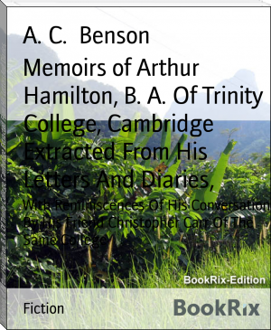 Memoirs of Arthur Hamilton, B. A. Of Trinity College, Cambridge Extracted From His Letters And Diaries,