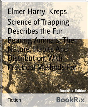 Science of Trapping Describes the Fur Bearing Animals, Their Nature, Habits And Distribution, With Practical Methods For