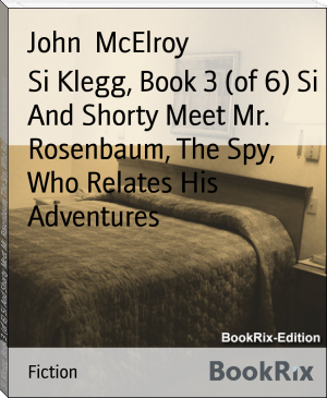 Si Klegg, Book 3 (of 6) Si And Shorty Meet Mr. Rosenbaum, The Spy, Who Relates His Adventures