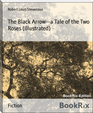 The Black Arrow--a Tale of the Two Roses (Illustrated)
