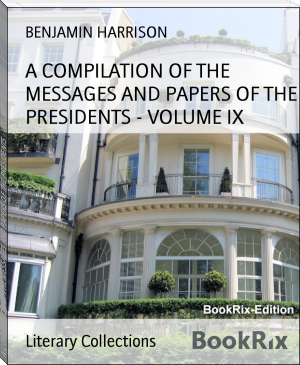 A COMPILATION OF THE MESSAGES AND PAPERS OF THE PRESIDENTS - VOLUME IX