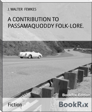 A CONTRIBUTION TO PASSAMAQUODDY FOLK-LORE.
