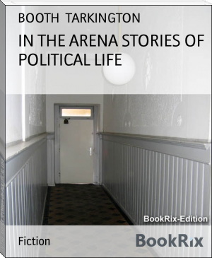 IN THE ARENA STORIES OF POLITICAL LIFE