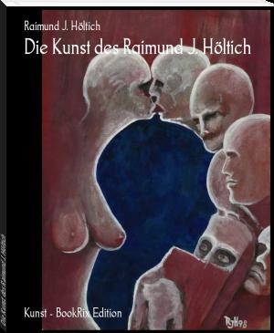 Die Kunst des Raimund J. Höltich