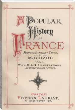 A POPULAR HISTORY OF FRANCE FROM THE EARLIEST TIMES (VOLUME I)