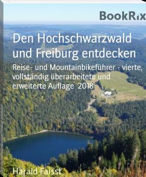 Den Hochschwarzwald und Freiburg entdecken