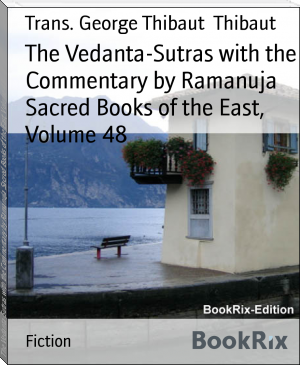 The Vedanta-Sutras with the Commentary by Ramanuja Sacred Books of the East, Volume 48