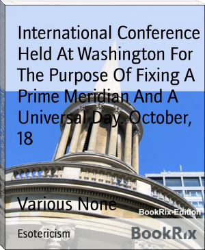 International Conference Held At Washington For The Purpose Of Fixing A Prime Meridian And A Universal Day. October,  18