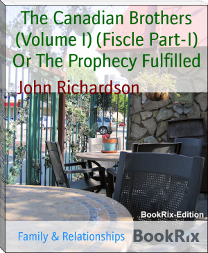 The Canadian Brothers (Volume I) (Fiscle Part-I) Or The Prophecy Fulfilled