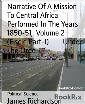 Narrative Of A Mission To Central Africa Performed In The Years 1850-51,  Volume 2 (Fiscle Part-I)        Under The Orde