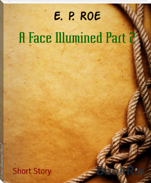 A Face Illumined Part 2