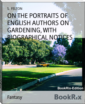 ON THE PORTRAITS OF ENGLISH AUTHORS ON GARDENING, WITH BIOGRAPHICAL NOTICES