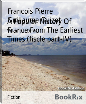 A Popular History Of France From The Earliest Times (fiscle part-IV)