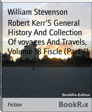 Robert Kerr'S General History And Collection Of voyages And Travels, Volume 18 Fiscle (Part-I)