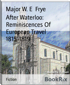 After Waterloo: Reminiscences Of European Travel 1815-1819