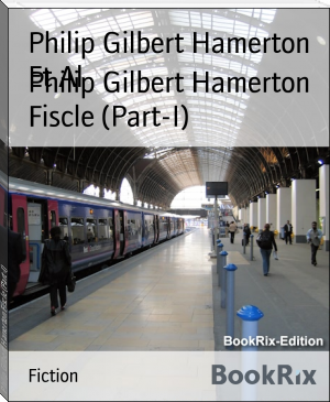 Philip Gilbert Hamerton Fiscle (Part-I)