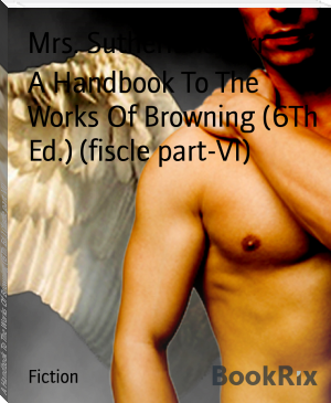 A Handbook To The Works Of Browning (6Th Ed.) (fiscle part-VI)