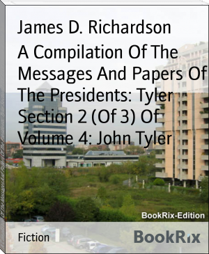 A Compilation Of The Messages And Papers Of The Presidents: Tyler Section 2 (Of 3) Of Volume 4: John Tyler