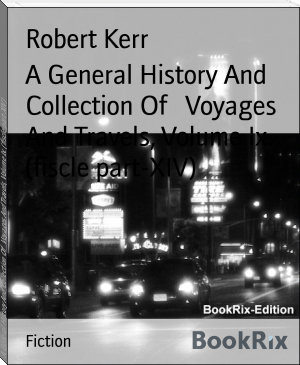 A General History And Collection Of   Voyages And Travels, Volume Ix. (fiscle part-XIV)
