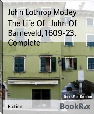 The Life Of   John Of   Barneveld, 1609-23, Complete