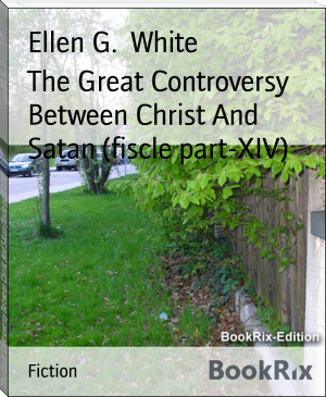 The Great Controversy Between Christ And Satan (fiscle part-XIV)