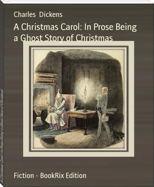 A Christmas Carol: In Prose Being a Ghost Story of Christmas
