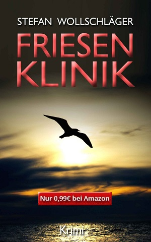 "Krimi Neuerscheinung 2016 ""Friesenklinik"" als Kindle eBook bei Amazon"